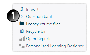 Legacy course files menu location
