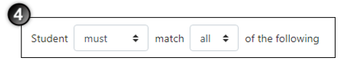 "Line ""Student must match all of the following"" the must and all are dropdowns."